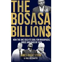 The Bosasa Billions - James-Brent Styan (Paperback)