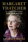 Margaret Thatcher: Herself Alone: The Authorized Biography, Volume 3 - Charles Moore (Hardcover)