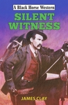 Silent Witness - James Clay (Hardcover)