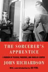 The Sorcerer's Apprentice: Picasso, Provence, and Douglas Cooper - John Richardson (Hardcover)