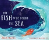The Fish Who Found The Sea - Alan Watts (Hardcover)