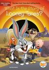 What Is the Story of Looney Tunes? - Steven Korte (Paperback)