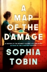 A Map of the Damage - Sophia Tobin (Hardcover)