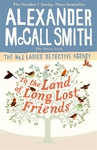To the Land of Long Lost Friends - Alexander Mccall Smith (Hardcover)