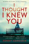 I Thought I Knew You - Penny Hancock (Paperback)