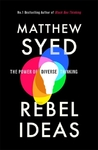 Rebel Ideas : The Power of Diverse Thinking - Matthew Syed (Hardcover)
