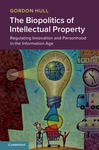 Biopolitics of Intellectual Property - Gordon Hull (Hardcover)