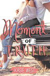 Moment Of Truth - Kasie West (Hardcover)