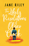 The Likely Resolutions Of Oliver Clock - Jane Riley (CD/Spoken Word)