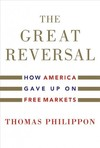 The Great Reversal - Thomas Philippon (Hardcover)