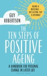 The Ten Steps To Ageing Positively - Guy Robertson (Paperback)