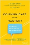 How to Be A Master Communicator - J. D. Schramm (Hardcover)