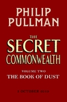Secret Commonwealth: the Book of Dust Volume Two - Philip Pullman (Hardcover)