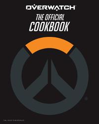 Overwatch: the Official Cookbook - Chelsea Monroe-Cassel (Hardcover) - Cover