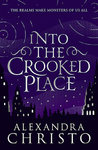 Into the Crooked Place - Alexandra Christo (Paperback)
