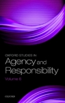 Oxford Studies In Agency and Responsibility Volume 6 (Hardcover)
