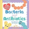 Baby Medical School: Bacteria And Antibiotics - Cara Florance (Hardcover)