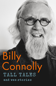 Tall Tales And Wee Stories - Billy Connolly (Paperback)