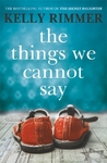 Things We Cannot Say - Kelly Rimmer (Paperback)