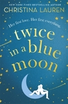 Twice In a Blue Moon - Christina Lauren (Paperback)