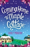 Coming Home to Maple Cottage - Holly Martin (Paperback)