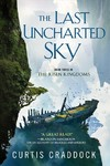 The Last Uncharted Sky - Curtis Craddock (Hardcover)