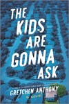 The Kids Are Gonna Ask - Gretchen Anthony (Paperback)