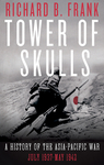 Tower of Skulls: A History of the Asia-Pacific War - Richard Frank (Hardcover)