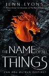 Name of All Things - Jenn Lyons (Hardcover)