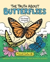 The Truth About Butterflies - Maxwell Eaton (Hardcover)