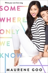 Somewhere Only We Know - Maurene Goo (Paperback)