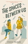 The Spaces Between Us - Stacia Tolman (Paperback)