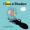 I See A Shadow - Laura Breen (Hardcover)