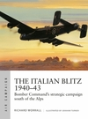 The Italian Blitz 1940-43: Bomber Command's Strategic Campaign South of the Alps - Richard Worrall (Paperback)