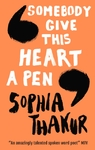 Somebody Give This Heart a Pen - Sophia Thakur (Paperback)