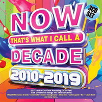Various Artists - Now That's What I Call a Decade 2010 - 2019 (CD) - Cover