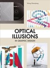 Optical Illusions In Graphic Design - Wang Shaoqiang (Paperback)