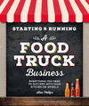 Starting & Running A Food Truck Business - Alan Philips (Paperback)