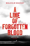 Line of Forgotten Blood - Malcolm Mackay (Paperback)