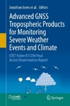 Advanced GNSS Tropospheric Products for Monitoring Severe Weather Events and Climate (Hardcover)
