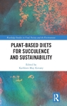 Plant-Based Diets For Succulence and Sustainability (Hardcover)