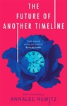 Future of Another Timeline - Annalee Newitz (Paperback)