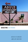 Debating Sex Work - Jessica Flanigan (Paperback)