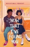 Now That I've Found You - Kristina Forest (Hardcover)