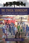The Ethical Soundscape - Charles Hirschkind (Hardcover)