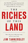 The Riches Of This Land - Jim Tankersley (Hardcover)