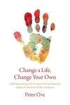 Change a Life, Change Your Own - Peter Ove (Paperback)