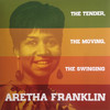Aretha Franklin - The Tender, The Moving, The Swinging (Vinyl)