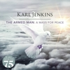 Karl Jenkins - The Armed Man - a Mass For Peace (CD)