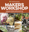 Smithsonian Makers Workshop: Unique American Crafting, Cooking, Gardening, and Decorating Projects - Smithsonian Institution (Hardcover)